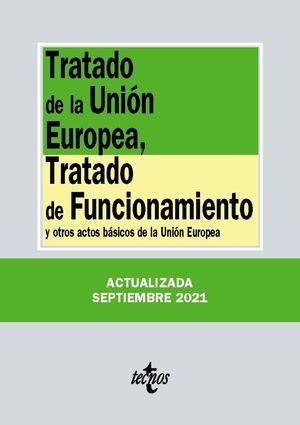 TRATADO DE LA UNION EUROPEA, TRATADO DE FUNCIONAMIENTO Y   (EDICION ACTUALIZADA SEPT. 2021)