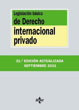 LEGISLACION BASICA DE DERECHO INTERNACIONAL PRIVADO  (EDICION ACTUALIZADA SEPT. 2021)