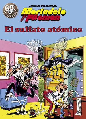 MORTADELO Y FILEMÓN. EL SULFATO ATÓMICO (MAGOS DEL HUMOR 1)