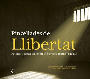 PINZELLADES DE LLIBERTAT. RETRATS I POEMES EN HONOR DELS PRESOS POLÍTICS I EXILIATS