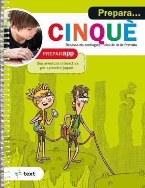 PREPARA... CINQUE. REPASSA ELS CONTINGUTS DE 4T PRIMARIA