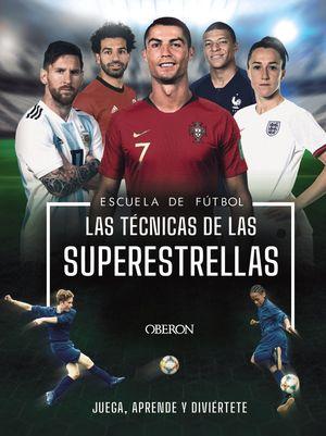 LAS TECNICAS DE LAS SUPERESTRELLAS. ESCUELA DE FULBOL