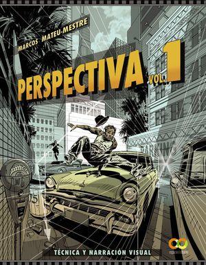 DIBUJO DE LA PERSPECTIVA. VOLUMEN 1. TECNICA Y NARRACION VISUAL