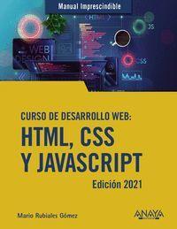 CURSO DE DESARROLLO WEB. HTML, CSS Y JAVASCRIPT. EDICION 2021