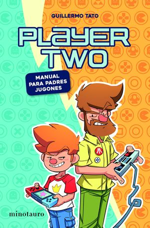 PLAYER TWO. MANUAL PARA PADRES GAMERS