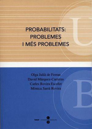 PROBABILITATS: PROBLEMES I MÉS PROBLEMES