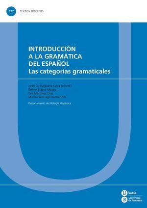 INTRODUCCIÓN A LA GRAMÁTICA DEL ESPAÑOL. LAS CATEGORÍAS GRAMATICALES