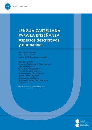 LENGUA CASTELLANA PARA LA ENSEÑANZA. ASPECTOS DESCRIPTIVOS Y NORMATIVOS