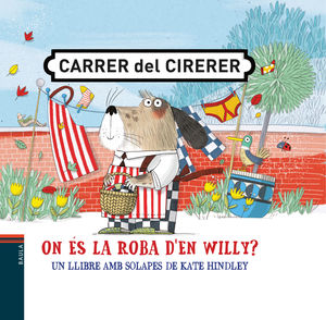 CARRER DEL CIRERER. ON ÉS LA ROBA D´EN WILLY?