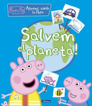 SALVEM EL PLANETA! (LA PORQUETA PEPA. DIDÀCTICS)