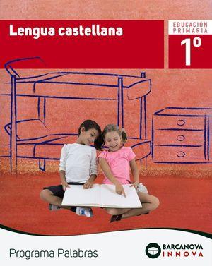 LENGUA CASTELLANA 1. LIBRO DEL ALUMNO (LETRA LIGADA). PROGRAMA PALABRAS