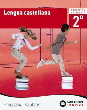 LENGUA CASTELLANA 2. LIBRO DEL ALUMNO. PROGRAMA PALABRAS