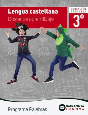 LENGUA CASTELLANA 3. DOSIER DE APRENDIZAJE. PROGRAMA PALABRAS