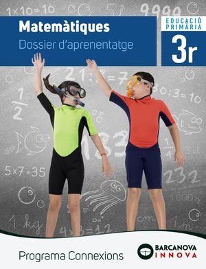 MATEMÀTIQUES 3. DOSSIER D'APRENENTATGE. PROGRAMA CONNEXIONS