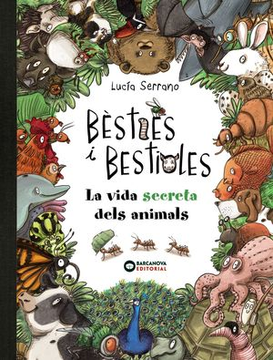 BÈSTIES I BESTIOLES, LA VIDA SECRETA DELS ANIMALS
