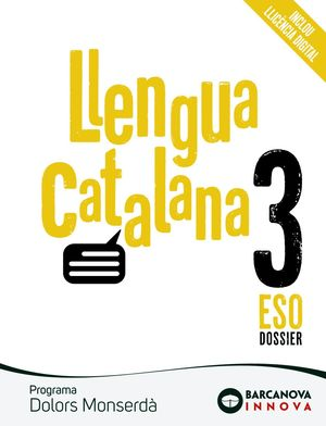 LLENGUA CATALANA 3 ESO DOSIER. PROGRAMA DOLORS MONSERDÀ