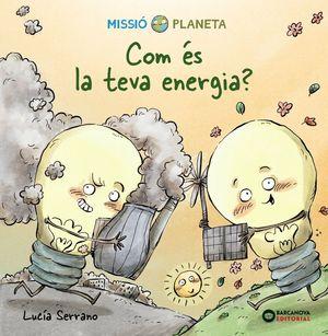 MISSIO PLANETA. COM ÉS LA TEVA ENERGIA?