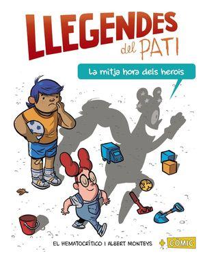 LLEGENDES DEL PATI 2. LA MITJA HORA DELS HEROIS