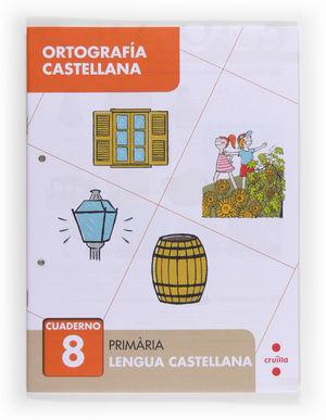 ORTOGRAFÍA CASTELLANA 8. PRIMÀRIA