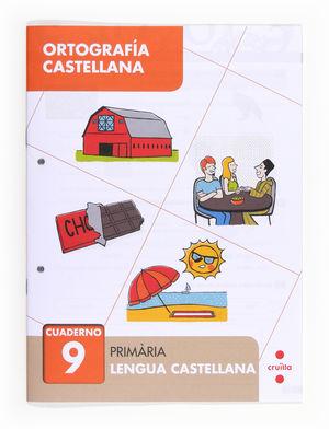 ORTOGRAFÍA CASTELLANA 9. PRIMÀRIA