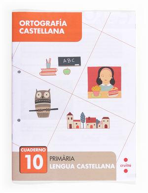 ORTOGRAFÍA CASTELLANA 10. PRIMÀRIA