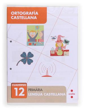 ORTOGRAFÍA CASTELLANA 12. PRIMÀRIA