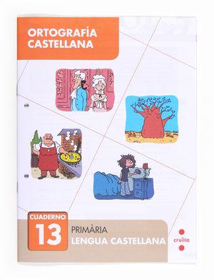 ORTOGRAFÍA CASTELLANA 13. PRIMÀRIA