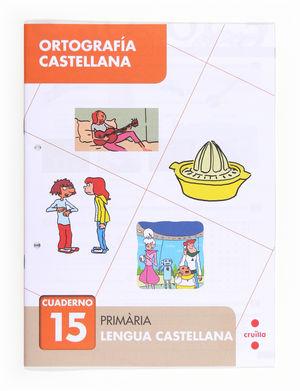 ORTOGRAFÍA CASTELLANA 15. PRIMÀRIA