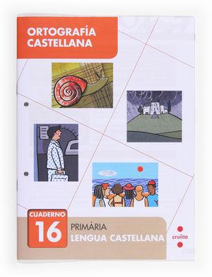 ORTOGRAFÍA CASTELLANA 16. PRIMÀRIA