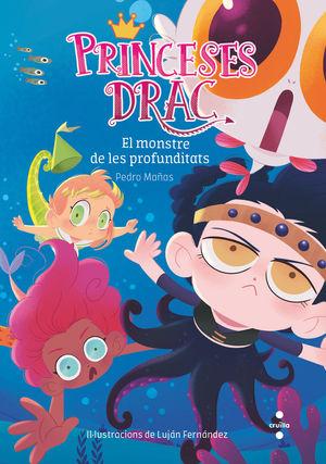 PRINCESES DRAC 6. EL MONSTRE DE LES PROFUNDITATS