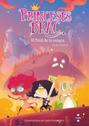 LES PRINCESES DRAC 10. EL FINAL DE LA MÀGIA