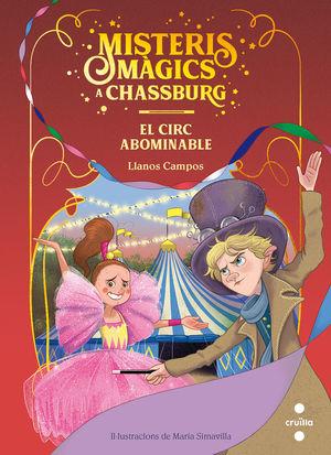 MISTERIS MAGICS A CHASSBURG 2. EL CIRC ABOMINABLE