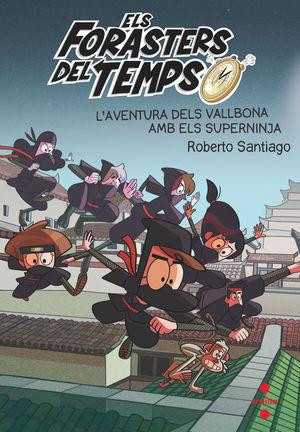ELS FORASTERS DEL TEMPS 10. L'AVENTURA DELS VALLBONA AMB ELS SUPERNINJA