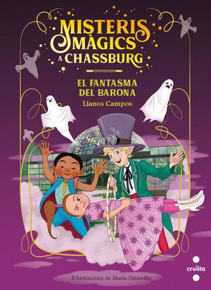 MISTERIS MAGICS DE CHASSBURG 4. EL FANTASMA DEL BARONA