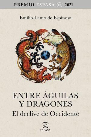 ENTRE ÁGUILAS Y DRAGONES. EL DECLINAR DE OCCIDENTE PREMIO ESPASA 2021