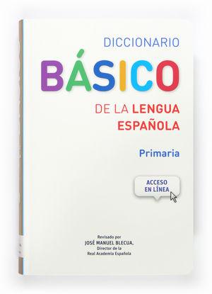 DICCIONARIO BÁSICO DE LA LENGUA ESPAÑOLA. PRIMARIA