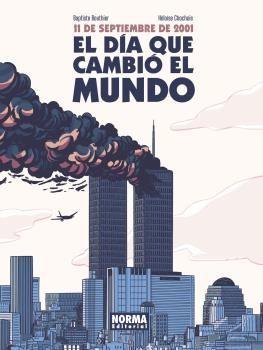 11 DE SETIEMBRE DE 2001. EL DIA QUE CAMBIO EL MUNDO