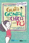 GUIA GENIAL PARA UNA CHICA COMO TÚ