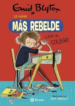 LA NIÑA MÁS REBELDE 1. LLEGA AL COLEGIO