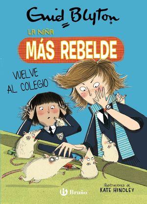 LA NIÑA MÁS REBELDE 2. VUELVE AL COLEGIO