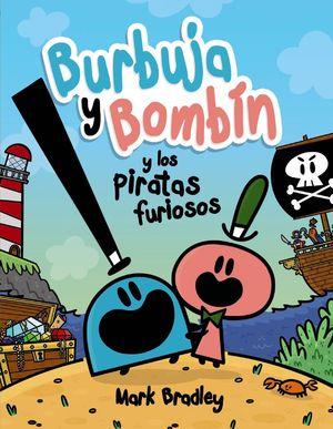 BURBUJA Y BOMBIN Y LOS PIRATAS FURIOSOS