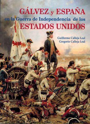 GÁLVEZ Y ESPAÑA EN LA GUERRA DE INDEPENDENCIA DE LOS EEUU