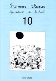 PRIMERES PLANES. QUADERN DE TREBALL 10