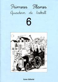 PRIMERES PLANES. QUADERN DE TREBALL 6
