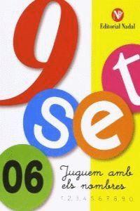 9 SET Nº 06. JUGUEM AMB ELS NOMBRES