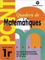 PONT QUADERN DE MATEMÀTIQUES 1R PRIMÀRIA