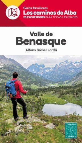 VALLE DE BENASQUE. LOS CAMINOS DE ALBA