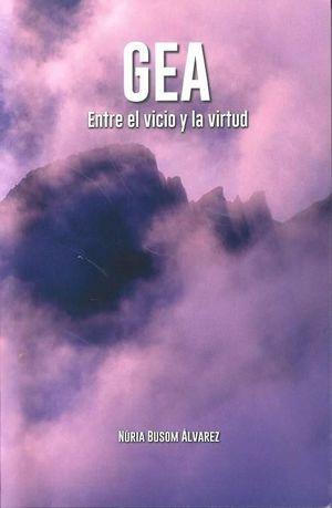 GEA. ENTRE EL VICI I LA VIRTUT