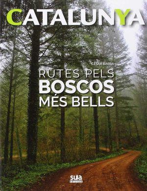 CATALUNYA 1. RUTES PELS BOSCOS MÉS BELLS