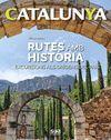 CATALUNYA 7. RUTES AMB HISTÒRIA